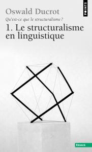 Couverture de l'ouvrage Qu'est-ce que le structuralisme ? Le structuralisme en linguistique