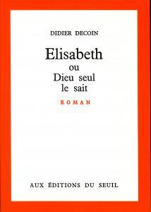 Couverture de l'ouvrage Elisabeth ou Dieu seul le sait