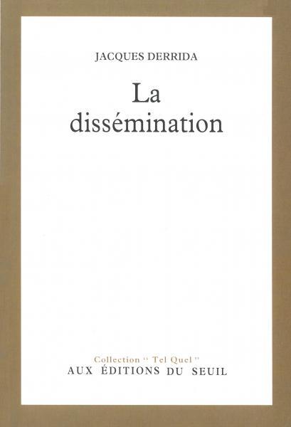 Jacques Derrida. La Dissémination