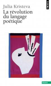 Couverture de l'ouvrage La Révolution du langage poétique. L'avant-garde à la fin du XIXe siècle: Lautréamont et Mallarmé