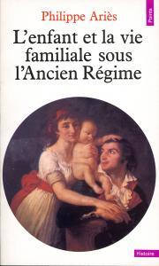 Couverture de l'ouvrage L'Enfant et la Vie familiale sous l'Ancien Régime