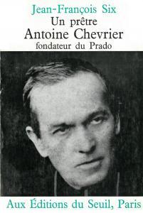 Couverture de l'ouvrage Un prêtre, Antoine Chevrier, fondateur du Prado