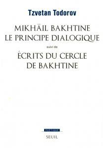 Couverture de l'ouvrage Mikhaïl Bakhtine. Le principe dialogique. Suivi de : Ecrits du Cercle de Bakhtine