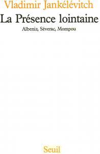 La Présence lointaine. Albeniz, Séverac, Monpou