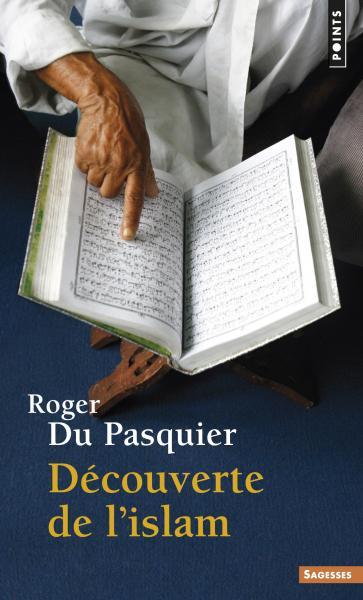 Découverte de l'Islam - Roger Du Pasquier