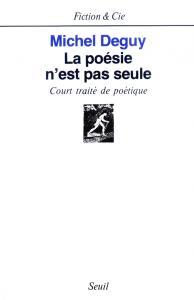 couverture La Poésie n'est pas seule. Court traité ...