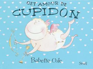 Couverture de l'ouvrage Cet amour de Cupidon