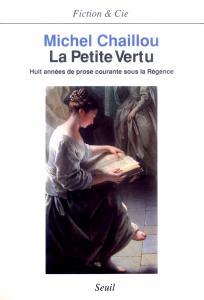 couverture La Petite Vertu. Huit années de prose co...