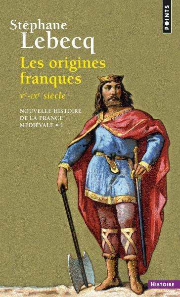 Les Origines franques - Ve-IXe siècle