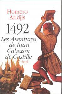 Couverture de l'ouvrage Mille quatre cent quatre-vingt douze. Les aventures de Juan Cabezón de Castille