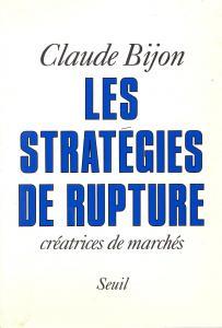 Couverture de l'ouvrage Les Stratégies de rupture, créatrices de marché