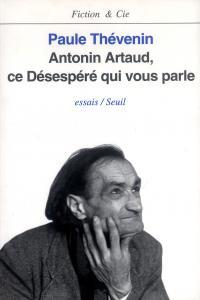 couverture Antonin Artaud, ce désespéré qui vous pa...
