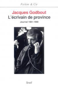 couverture L'Ecrivain de province. Journal (1981-1990)