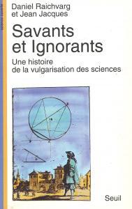 Couverture de l'ouvrage Savants et Ignorants. Une histoire de la vulgarisation des sciences