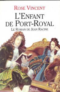 Couverture de l'ouvrage L'Enfant de Port-Royal. Le roman de Jean Racine