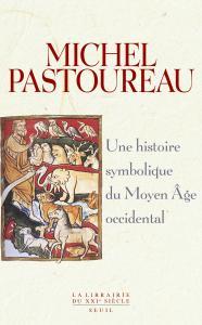 Couverture de l'ouvrage Une histoire symbolique du Moyen Age occidental