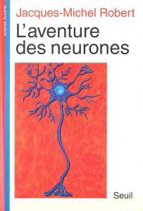Couverture de l'ouvrage L'Aventure des neurones