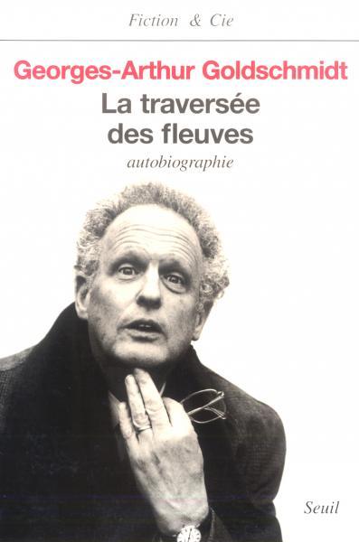 La Traversée des fleuves. Autobiographie