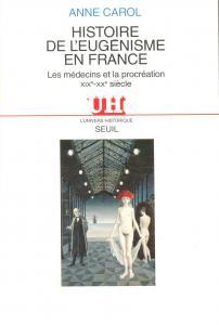Couverture de l'ouvrage Histoire de l'eugénisme en France. Les médecins et la procréation (XIXe-XXe siècle)