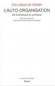 Couverture de l'ouvrage L'Auto-organisation. De la physique au politique