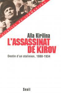 Couverture de l'ouvrage L'Assassinat de Kirov. Destin d'un stalinien (1888-1934)