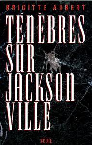 Couverture de l'ouvrage Ténèbres sur Jacksonville