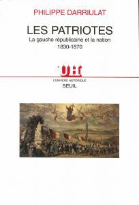 Couverture de l'ouvrage Les Patriotes. La gauche républicaine et la Nation (1830-1870)