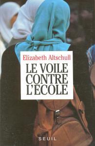 Couverture de l'ouvrage Le Voile contre l'Ecole