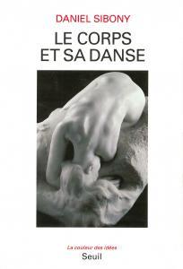 Couverture de l'ouvrage Le Corps et sa danse