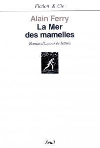 couverture La Mer des mamelles. Roman d'amour ès le...