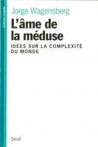 Couverture de l'ouvrage L'Ame de la méduse. Idées sur la complexité du monde