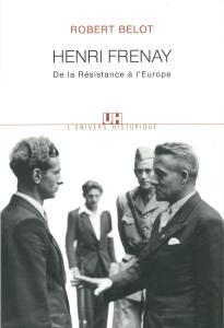 Couverture de l'ouvrage Henri Frenay. De la Résistance à l'Europe