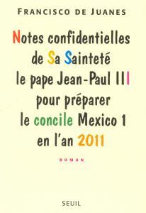 Couverture de l'ouvrage Notes confidentielles de Sa Sainteté le pape Jean-Paul III pour préparer le concile de Mexico I...