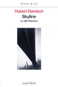 Skyline. La ville Narcisse