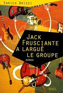 Couverture de l'ouvrage Jack Frusciante a largué le groupe