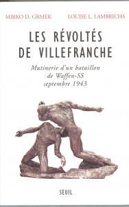 Couverture de l'ouvrage Les Révoltés de Villefranche. Mutinerie d'un bataillon de Waffen-SS (septembre 1943)