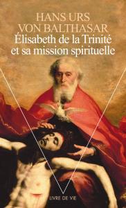 Couverture de l'ouvrage Elisabeth de la Trinité et sa mission spirituelle