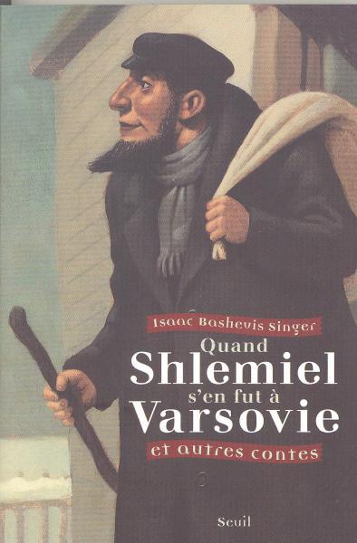 Couverture de l'ouvrage Quand Shlemiel s'en fut à Varsovie, et autres contes