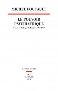 couverture Le Pouvoir psychiatrique. Cours au Collè...