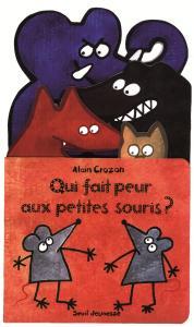 Couverture de l'ouvrage Qui fait peur aux petites souris ?