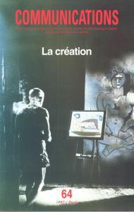 Couverture de l'ouvrage Communications, n° 64, La Création