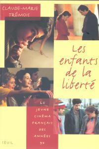 Couverture de l'ouvrage Les Enfants de la Liberté. Le jeune cinéma français des années 90