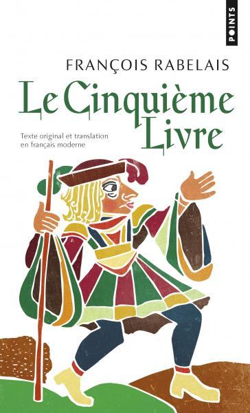 Le Cinquième Livre (texte original et translation en français moderne)
