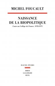 Couverture de l'ouvrage La Naissance de la biopolitique. Cours au Collège de France (1978-1979)