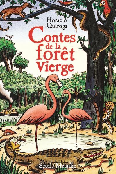 Couverture de l'ouvrage Contes de la forêt vierge