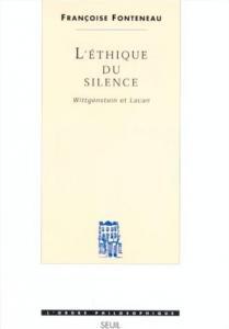 Couverture de l'ouvrage L'Ethique du silence. Wittgenstein et Lacan
