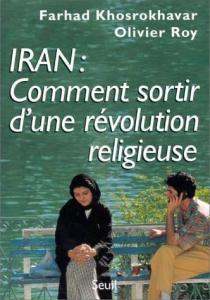 Iran : comment sortir d'une révolution religieuse