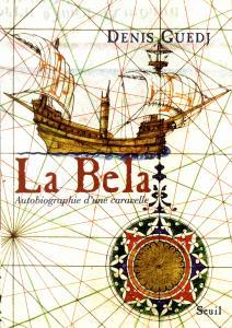 Couverture de l'ouvrage La Bela. Autobiographie d'une caravelle
