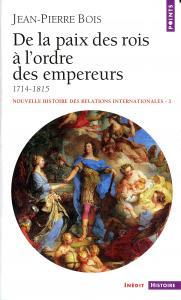 Couverture de l'ouvrage De la paix des rois à l'ordre des empereurs (1714-1815)
