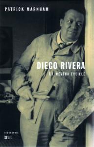 Diego Rivera. Le Rêveur éveillé. Biographie